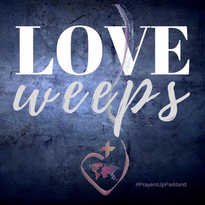 Love Weeps #PrayersUpParkland
