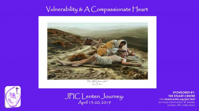 JPIC Lenten Journey: Vulnerability and a Compassionate Heart